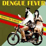 Dengue Fever, Venus On Earth (LP)