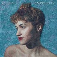 Empress Of, Systems (LP)