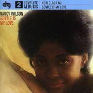 Nancy Wilson, How Glad Am I/Gentle Is My Min (CD)