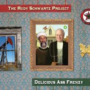 The Rudy Schwartz Project, Delicious Ass Frenzy (CD)