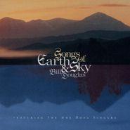 Bill Douglas, Songs Of The Earth & Sky (CD)