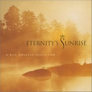 Bill Douglas, Eternity's Sunrise (CD)