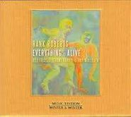 Hank Roberts, Everything Is Alive (CD)