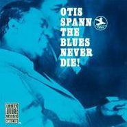 Otis Spann, The Blues Never Die! (CD)