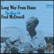 Mississippi Fred McDowell, Long Way From Home (CD)