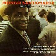 Mongo Santamaria, Our Man In Havana (CD)