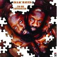 Isaac Hayes, ...To Be Continued (CD)