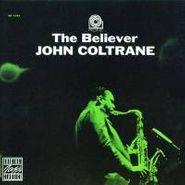 John Coltrane, The Believer (CD)