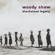 Woody Shaw, Blackstone Legacy (CD)