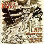 John Fahey, Death Chants Breakdowns & Military Waltzes (CD)