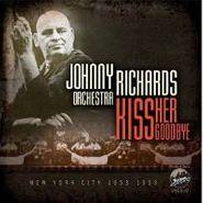 Johnny Richards, Kiss Her Goodbye (CD)