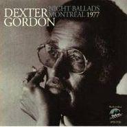 Dexter Gordon, Night Ballads: Montreal 1977 (CD)