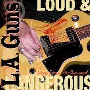 L.A. Guns, Loud & Dangerous (CD)