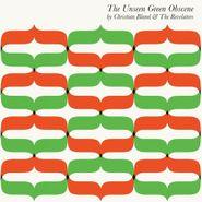 Christian Bland & The Revelators, The Unseen Green Obscene (LP)