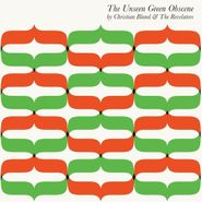 Christian Bland & The Revelators, The Unseen Green Obscene (CD)
