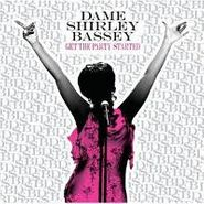 Dame Shirley Bassey, Get The Party Started (CD)