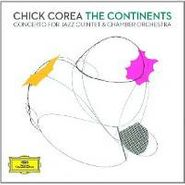 Chick Corea, The Continents: Concerto For Jazz Quintet & Chamber Orchestra (CD)