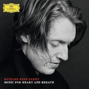 Richard Reed Parry, Richard Reed Parry: Music For Heart & Breath (CD)