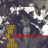 Various Artists, Take Me To River: A Southern Soul Story 1961-1977 (CD)