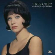 Various Artists, Trés Chic!: More French Girl Singers Of The 1960s (LP)