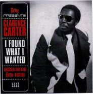 """Clarence Carter, I Found What I Wanted - Unissued And Rare Fame Masters [EP] (7"""")"""