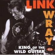 Link Wray, King Of The Wild Guitar (CD)