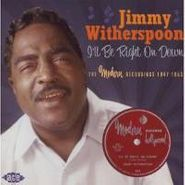 Jimmy Witherspoon, I'll Be Right On Down: The Modern Recordings (CD)