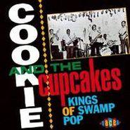 Cookie & His Cupcakes, Kings Of Swamp Pop (CD)