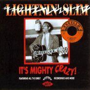 Lightnin' Slim, It's Mighty Crazy (CD)