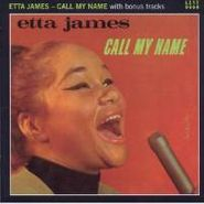 Etta James, Call My Name [Expanded Edition] (CD)