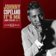 Johnny Copeland, It's Me-Classic Texas Soul 196 (CD)
