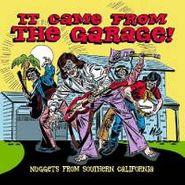 Various Artists, It Came From The Garage! Nuggets From Southern California (CD)