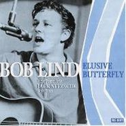 Bob Lind, Elusive Butterfly: The Complete Jack Nitzsche Sessions (CD)