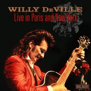 Willy DeVille, Live In Paris & New York (CD)