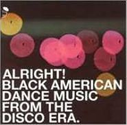 Various Artists, Alright! Black American Dance Music From The Disco Era (LP)