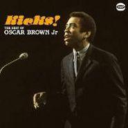 Oscar Brown, Jr., Kicks! The Best Of Oscar Brown (CD)