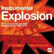 Various Artists, Instrumental Explosion: Incendiary Funk and R&B Instrumentals 1966-1973 (LP)