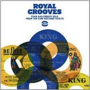 Various Artists, Royal Grooves: Funk And Groovy Soul From The King Records Vaults (CD)