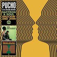 Pucho & His Latin Soul Brothers, Saffron & Soul/Shuckin' And Ji