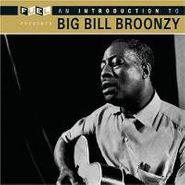 Big Bill Broonzy, An Introduction To Big Bill Broonzy (CD)