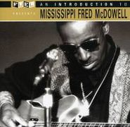 Mississippi Fred McDowell, Introduction To Mississippi Fred McDowell (CD)