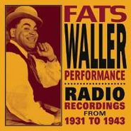 Fats Waller, Fats Waller Performance: Radio Recordings From 1931 to 1943 (CD)