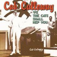 Cab Calloway, We The Cats Shall Hep You