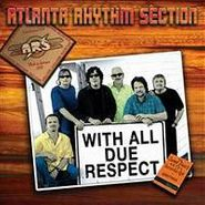 Atlanta Rhythm Section, With All Due Respect (CD)