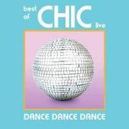 Chic, Dance Dance Dance: Best Of Chic Live (CD)