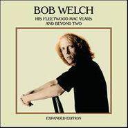 Bob Welch, His Fleetwood Mac Years & Beyo (CD)