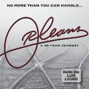 Orleans, No More Than You Can Handle: A 40 Year Musical Journey (CD)