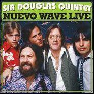 The Sir Douglas Quintet, Nuevo Wave Live (CD)