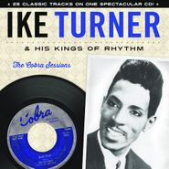 Ike Turner's Kings Of Rhythm, The Cobra Sessions (CD)