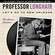 Professor Longhair, Let's Go To New Orleans: The Sansu Sessions (CD)